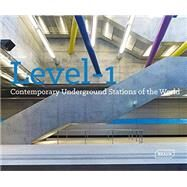 Level -1: Contemporary Underground Stations of the World by Baker, Lisa, 9783037681916