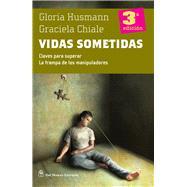 Vidas sometidas / Lives Under by Husmann, Gloria; Chiale, Graciela, 9789876091916