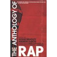 The Anthology of Rap by Edited by Adam Bradley and Andrew DuBois; Foreword by Henry Louis Gates, Jr.; Afterwords by Chuck D and Common, 9780300141917