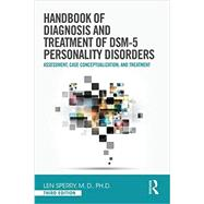 Handbook of Diagnosis and Treatment of DSM-5 Personality Disorders: Assessment, Case Conceptualization, and Treatment, Third Edition by Sperry; Len, 9780415841917