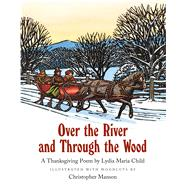 Over the River and Through the Wood by Child, Lydia Maria Francis; Manson, Christopher, 9780735841918