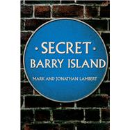 Secret Barry Island by Lambert, Mark; Lambert, Jonathan, 9781445671918