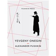 Yevgeny Onegin by Pushkin, Aleksandr Sergeevich; Briggs, Anthony, 9781782271918