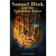 Samuel Blink and the Forbidden Forest by Haig, Matt, 9780142411919