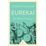 Eureka! The Birth of Science by Gregory, Andrew, 9781785781919