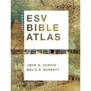 Crossway Esv Bible Atlas by Currid, John D., 9781433501920