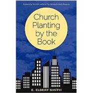 Church Planting by the Book by Smith, Elbert, 9781619581920