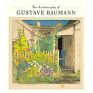 The Autobiography of Gustave Baumann by Krause, Martin, 9780764971921