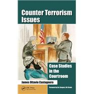 Counter Terrorism Issues: Case Studies in the Courtroom by Castagnera; James Ottavio, 9781466571921