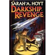 Darkship Revenge by Hoyt, Sarah A., 9781476781921