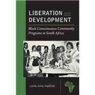 Liberation and Development by Hadfield, Lesley Anne, 9781611861921