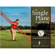 The Single Plane Golf Swing by Graves, Todd; O'Connor, Tim, 9781612541921