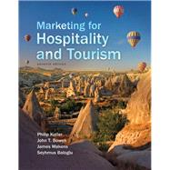 Marketing for Hospitality and Tourism by Kotler, Philip T.; Bowen, John T.; Makens, James, Ph.D.; Baloglu, Seyhmus, 9780134151922