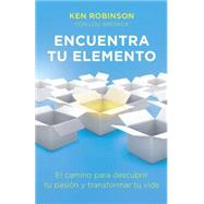 Encuentra tu elemento (Finding Your Element) by ROBINSON, KEN PH.D., 9780804171922
