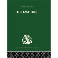 The Last Trek: A Study of the Boer People and the Afrikaner Nation by Patterson,Sheila, 9781138861923