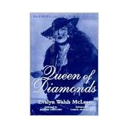 Queen of Diamonds : The Fabled Legacy of Evalyn Walsh McLean by McLean, Evalyn Walsh, 9781577361923