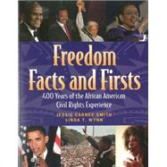 Freedom Facts and Firsts 400 Years of the African American Civil Rights Experience by Smith, Jessie Carney; Wynn, Linda T, 9781578591923