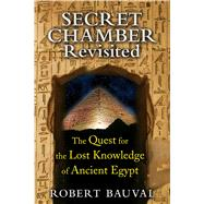 Secret Chamber Revisited by Bauval, Robert, 9781591431923