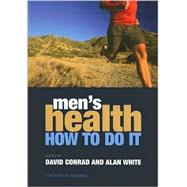 Men's Health: How to Do it by Conrad; David, 9781846191923