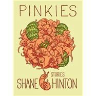 Pinkies by Hinton, Shane, 9781941681923