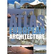 Atlas of European Architecture by Braun, Markus Sebastian; Van Uffelen, Chris, 9783037681923