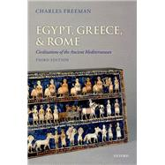 Egypt, Greece, and Rome Civilizations of the Ancient Mediterranean by Freeman, Charles, 9780199651924