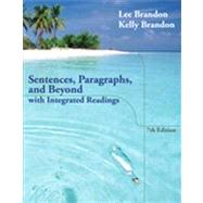 Sentences, Paragraphs, and Beyond : With Integrated Readings by Brandon, Lee; Brandon, Kelly, 9781133591924