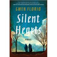 Silent Hearts A Novel by Florio, Gwen, 9781501181924