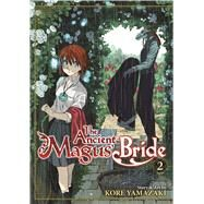 The Ancient Magus' Bride Vol. 2 by Yamazaki, Kore, 9781626921924