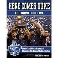 Here Comes Duke: The Drive for Five by Duke Athletics; The Herald-Sun; Cook, Quinn, 9781629371924