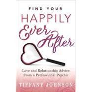 Find Your Happily Ever After by Johnson, Tiffany, 9780738741925