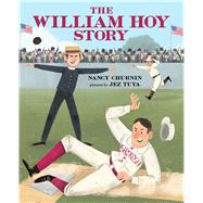 The William Hoy Story by Churnin, Nancy; Tuya, Jez, 9780807591925