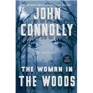 The Woman in the Woods by Connolly, John, 9781501171925
