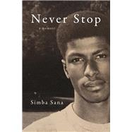 Never Stop A Memoir by Sana, Simba, 9781572841925