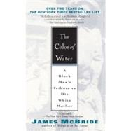 The Color of Water: A Black Man's Tribute To His White Mother by McBride, James, 9781594481925