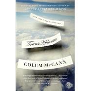 Transatlantic by McCann, Colum, 9780812981926