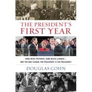 The President's First Year by Cohn, Douglas Alan, 9781493011926