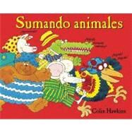 Sumando animales/ Adding Animals by Hawkins, Colin, 9781935021926