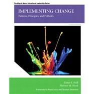 Implementing Change Patterns, Principles, and Potholes by Hall, Gene E.; Hord, Shirley M., Ph.D., 9780133351927