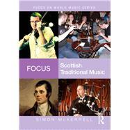 Focus: Scottish Traditional Music by McKerrell; Simon, 9780415741927