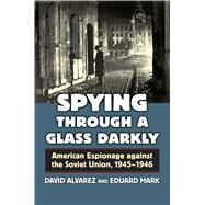 Spying Through a Glass Darkly by Alvarez, David; Mark, Eduard, 9780700621927