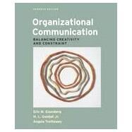 Organizational Communication Balancing Creativity and Constraint by Eisenberg, Eric M.; Goodall, Jr., H. L.; Trethewey, Angela, 9781457601927