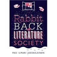The Rabbit Back Literature Society by Jääskeläinen, Pasi Ilmari; Rogers, Lola M., 9781250061928