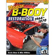 Mopar B-body Restoration by Shaw, Kevin; Wilkins, Mike, 9781613251928