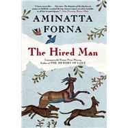 The Hired Man by Forna, Aminatta, 9780802121929