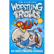 Big Rock and the Masked Avenger by Eldridge, Jim, 9781471401930