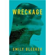 Wreckage by Bleeker, Emily, 9781477821930