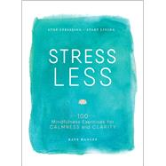 Stress Less by Hanley, Kate, 9781507201930