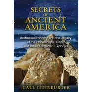 Secrets of Ancient America by Lehrburger, Carl, 9781591431930