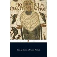 Lives of Roman Christian Women by White, Carolinne; White, Carolinne; White, Carolinne, 9780141441931